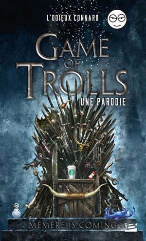 Game of trolls : une parodie : mémère is coming