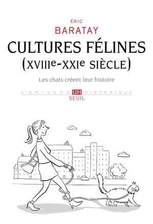 Cultures félines (XVIIIe-XXIe siècle) : les chats créent leur histoire