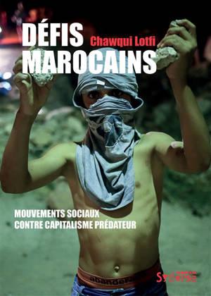 Défis marocains : mouvements sociaux contre capitalisme prédateur