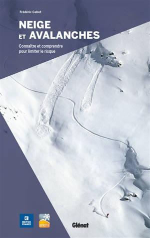 Neige et avalanches : connaître et comprendre pour limiter le risque