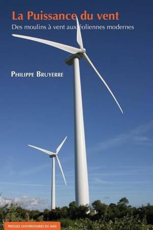 La puissance du vent : des moulins à vent aux éoliennes modernes