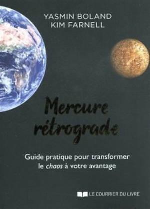 Mercure rétrograde : guide pratique pour transformer le chaos à votre avantage