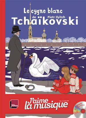 Le cygne blanc de Piotr Ilyitch Tchaïkoski