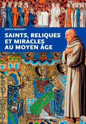 Reliques, saints et pèlerinages au Moyen Age