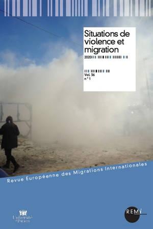 Revue européenne des migrations internationales-REMI. n° 36-1, Situations de violence et migration