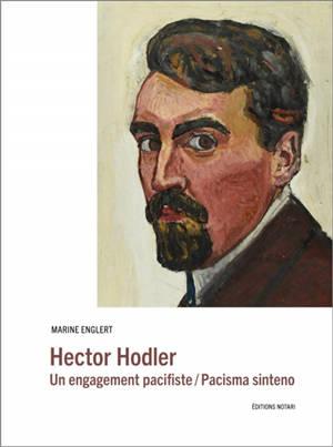 Hector Hodler : une posture pacifiste = Hector Hodler : pacisma sinteno