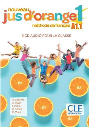 Nouveau jus d'orange 1, méthode de français A1.1 : 2 CD audio pour la classe