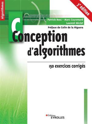 Conception d'algorithmes : principes et 150 exercices corrigés
