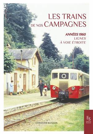 Les trains de nos campagnes : années 1960 : lignes à voie étroite