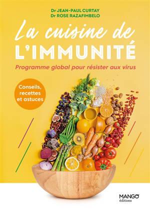La cuisine de l'immunité : programme global pour résister aux virus : conseils, recettes et astuces