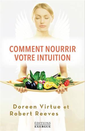 Comment nourrir votre intuition