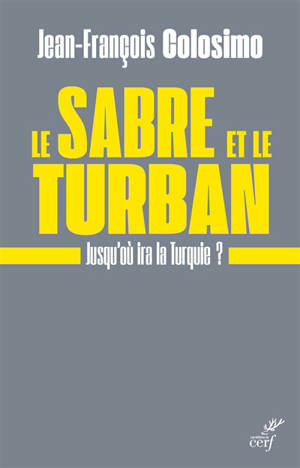 Le sabre et le turban : jusqu'où ira la Turquie ?
