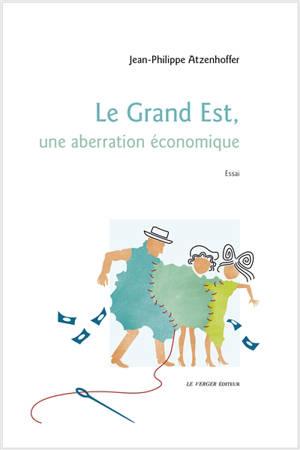 Le Grand Est, une aberration économique