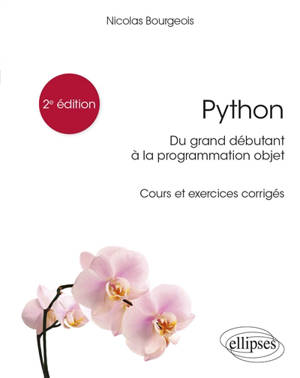 Python : du grand débutant à la programmation objet : cours et exercices corrigés