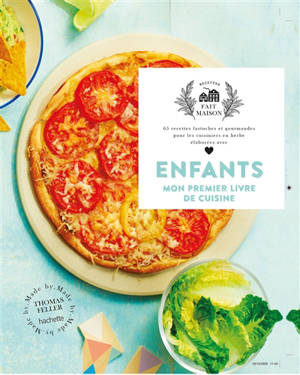 Enfants, mon premier livre de cuisine : 65 recettes fastoches et gourmandes pour les cuisiniers en herbe élaborées avec amour