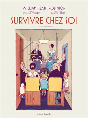 Survivre chez soi : l'art du confinement; Suivi de Une famille exemplaire