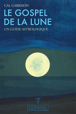Le gospel de la Lune : un guide astrologique