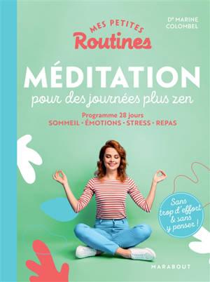 Mes petites routines méditation pour des journées plus zen : programme 28 jours : sommeil, émotions, stress, repas