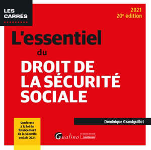L'essentiel du droit de la Sécurité sociale : 2021