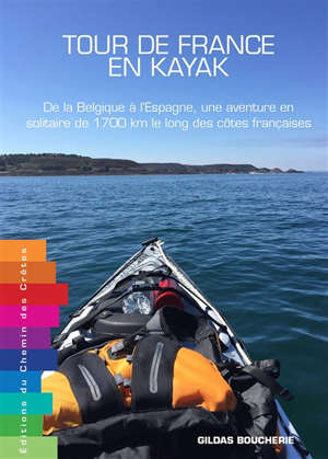 Tour de France en kayak : de la Belgique à l'Espagne, une aventure en solitaire de 1.700 km le long des côtes françaises