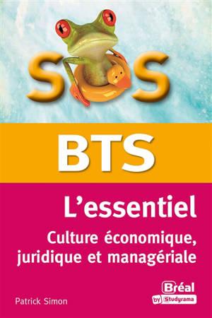 BTS, l'essentiel : culture économique, juridique et managériale