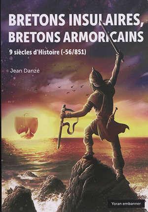 Bretons insulaires, Bretons armoricains : 9 siècles d'histoire (- 56-851)