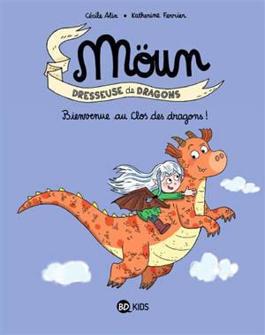Moün : dresseuse de dragons, Bienvenue au Clos des dragons !