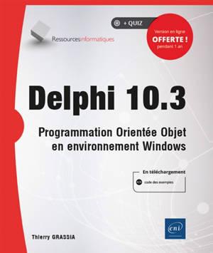 Delphi 10.3 : programmation orientée objet en environnement Windows