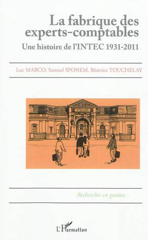 La fabrique des experts-comptables : une histoire de l'INTEC : 1931-2011