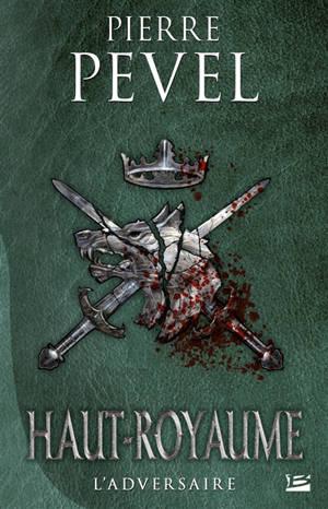 Haut-Royaume. Volume 4, L'adversaire