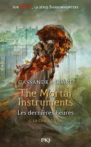 The mortal instruments : les dernières heures. Volume 1, La chaîne d'or