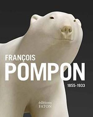 François Pompon : 1855-1933