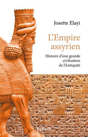 L'Empire assyrien : histoire d'une grande civilisation de l'Antiquité