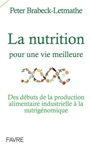 La nutrition pour une vie meilleure : des débuts de la production alimentaire industrielle à la nutrigénomique