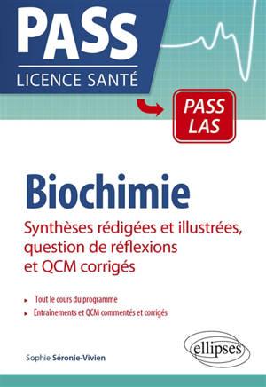 Biochimie : synthèses rédigées et illustrées, question de rélfexions et QCM corrigés
