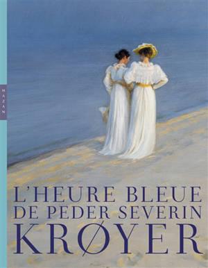 L'heure bleue de Peder Severin Kroyer : exposition, Paris, Musée Marmottan Monet, du 28 janvier au 25 juillet 2021