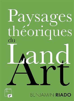 Paysages théoriques du land art