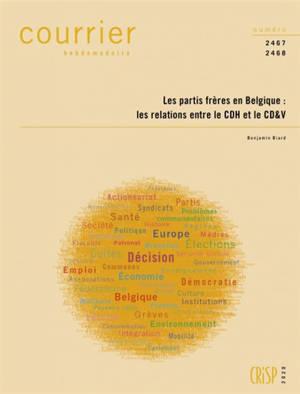 Courrier hebdomadaire. n° 2467-2468, Les partis frères en Belgique : les relations entre le CDH et le CD&V