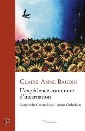 L'expérience commune d'incarnation : comprendre Georges Morel, penser Chalcédoine