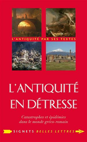 L'Antiquité en détresse : catastrophes et épidémies dans le monde gréco-romain