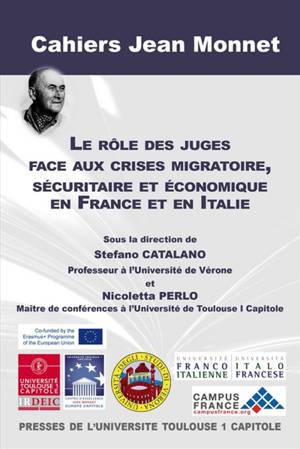 Le rôle des juges face aux crises migratoire, sécuritaire et économique en France et en Italie