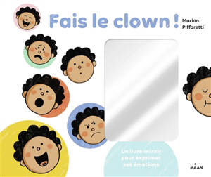 Fais le clown ! : un livre-miroir pour exprimer ses émotions