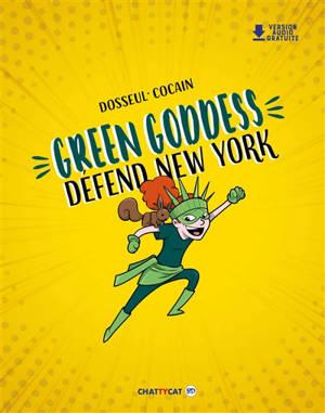 Green Goddess, Green Goddess défend New York
