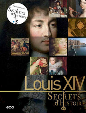 Secrets d'histoire : Louis XIV