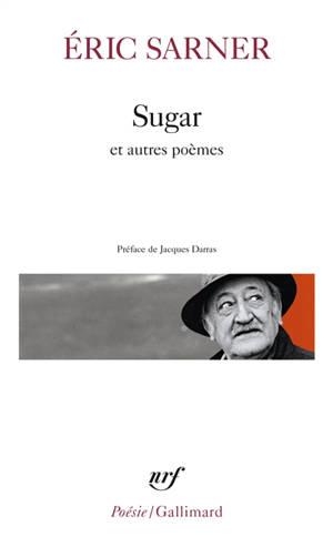 Sugar; Suivi de Coeur chronique; Suivi de Petit carnet de silence