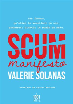 Scum manifesto : les femmes, qu'elles le veuillent ou non, prendront bientôt le monde en main