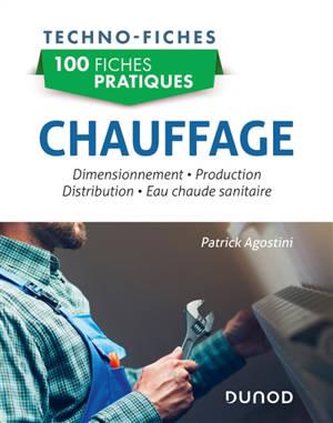 100 fiches pratiques chauffage : dimensionnement, production, distribution, eau chaude sanitaire