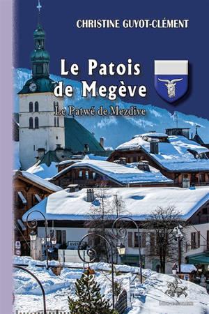 Le patois de Megève = Le patwé de Mezdive