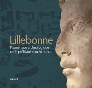 Lillebonne : promenade archéologique de la préhistoire au XIXe siècle