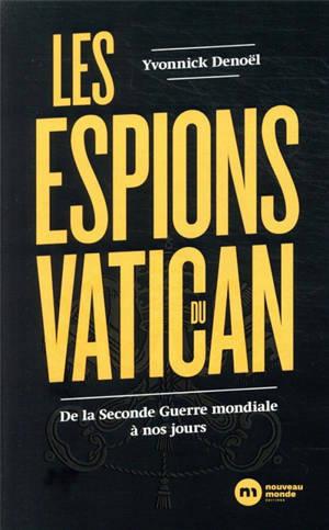 Les espions du Vatican : de la Seconde Guerre mondiale à nos jours